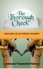 The Thorough Check ebook by Vadassery Thaiparambil Rakesh