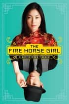 The Fire Horse Girl ebook by Kay Honeyman