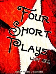 Four Short Plays ebook by (AKA Lady Bell) Florence Eveleen Eleanore Olliffe