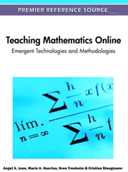 Teaching Mathematics Online - Emergent Technologies and Methodologies ebook by Maria A. Huertas,Sven Trenholm,Cristina Steegmann,Angel A. Juan