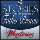 Stories From The Innocence of Father Brown audiobook by