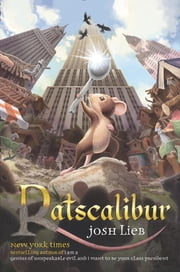 Ratscalibur ebook by Josh Lieb