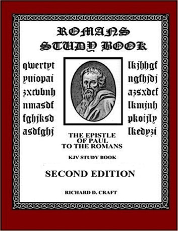 Romans Study Book; the Epistle of Paul to the Romans ebook by Richard Craft
