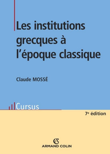 Les institutions grecques à l'époque classique ebook by Claude Mossé