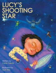 Lucy's Shooting Star ebook by Carrie C Yakola