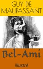 Bel-Ami - Illustré ebook by Guy de Maupassant, Ferdinand Bac (illustrateur)
