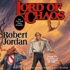 Lord of Chaos - Book Six of 'The Wheel of Time' audiobook by Robert Jordan