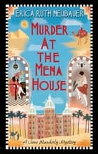 Murder at the Mena House ebook by Erica Ruth Neubauer