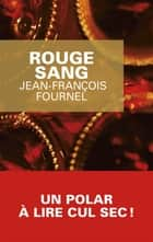 Rouge sang ebook by Jean-François Fournel