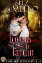 Lovers in Tartan: A Highland Vampires Romance ebook by Suz deMello