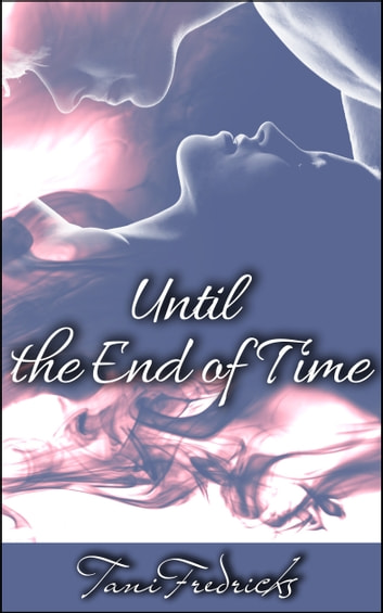 Until the End of Time ebook by Tani Fredricks