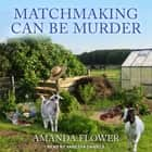 Matchmaking Can Be Murder audiobook by