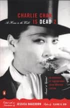 Charlie Chan Is Dead 2 - At Home in the World (An Anthology of Contemporary Asian American Fiction-- Revised and Updated) ebook by Jessica Hagedorn, Elaine Kim