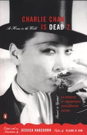 Charlie Chan Is Dead 2 - At Home in the World (An Anthology of Contemporary Asian American Fiction-- Revised and Updated) ebook by Elaine Kim,Jessica Hagedorn