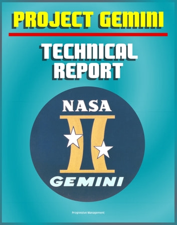 Project gemini a technical summary and report extraordinary project gemini a technical summary and report extraordinary detail of the spacecraft test program flight performance systems mission planning fandeluxe Choice Image