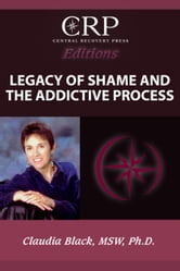 Legacy of Shame and the Addictive Process ebook by Claudia Black
