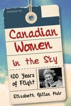Canadian Women in the Sky ebook by Elizabeth Gillan Muir
