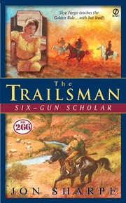 Trailsman #266, The: Six-Gun Scholar ebook by Jon Sharpe