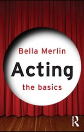 Acting: The Basics ebook by Merlin, Bella