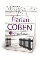 HARLAN COBEN – TEN GREAT NOVELS ebook by Harlan Coben