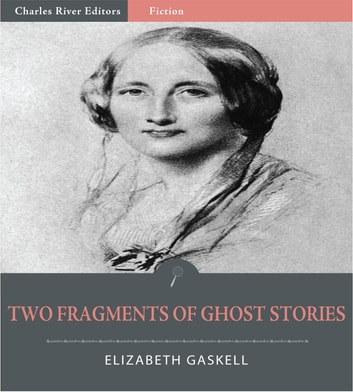 Two Fragments of Ghost Stories ebook by Elizabeth Gaskell
