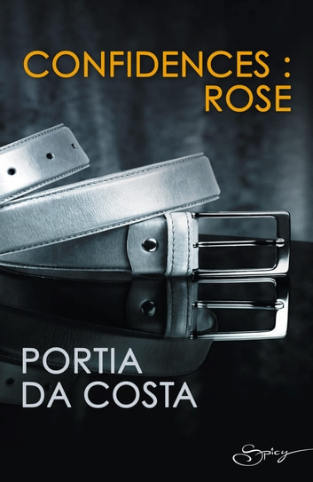 Confidences : Rose ebook by Portia Da Costa