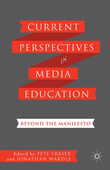 Current Perspectives in Media Education - Beyond the Manifesto ebook by