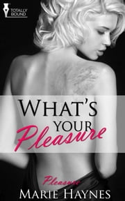 What's Your Pleasure? ebook by Marie Haynes