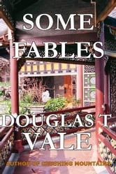 Some Fables ebook by Douglas T. Vale