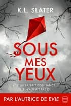 Sous mes yeux ebook by