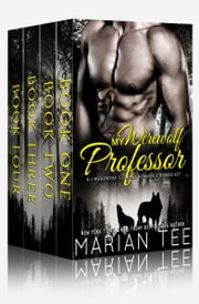 My Werewolf Professor: 4 in 1 Werewolf College Romance Boxed Set ebook by Marian Tee