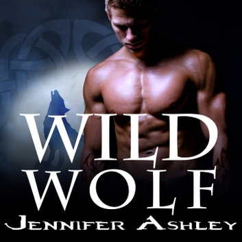 Wild Wolf audiobook by Jennifer Ashley
