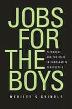 Jobs for the Boys ebook by Merilee S. Grindle