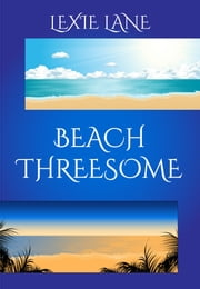 Beach Threesome ebook by Lexie Lane
