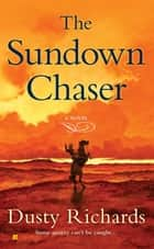 The Sundown Chaser ebook by Dusty Richards