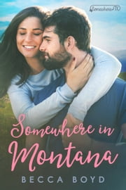 Somewhere in Montana - Somewhere, TX ebook by Becca Boyd