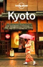 Lonely Planet Kyoto ebook by Lonely Planet, Chris Rowthorn