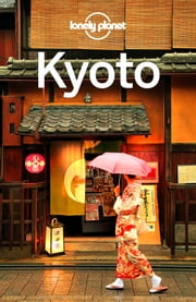 Lonely Planet Kyoto ebook by Lonely Planet,Chris Rowthorn