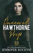 Queen of Hawthorne Prep (Hawthorne Prep Book 2) ebook by