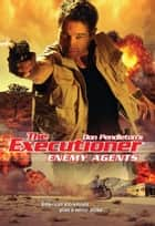Enemy Agents ebook by Don Pendleton