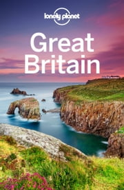 Lonely Planet Great Britain ebook by Lonely Planet,Neil Wilson,Oliver Berry,Marc Di Duca,Belinda Dixon,Peter Dragicevich,Damian Harper,Anna Kaminski,Catherine Le Nevez,Andy Symington