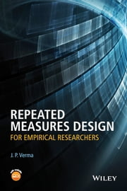 Repeated Measures Design for Empirical Researchers ebook by J. P. Verma