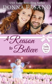 A Reason to Believe (A Family Forever Series, Book 3) ebook by Donna Fasano