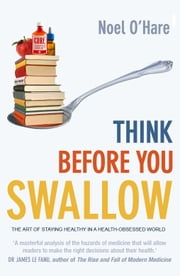 Think Before You Swallow ebook by Noel O'Hare