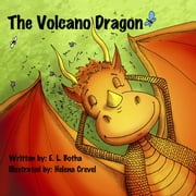 The Volcano Dragon - The Volcano Dragon, #1 ebook by E. L. Botha