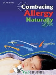 Combating Allergy Naturally ebook by Dr. A.K. Sethi