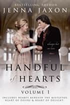 Handful of Hearts, Vol. 1 ebook by Jenna Jaxon