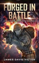 Forged in Battle Omnibus ebook by James David Victor