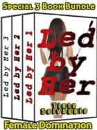 Led By Her 1-3 Bundle - Led by Her ebook by Tinto Selvaggio