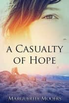 A Casualty of Hope ebook by